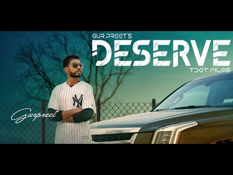 DESERVE (Full Video) Gur Preet | Rahul Chahal | Latest Punjabi Song 2018 | GEET MP3