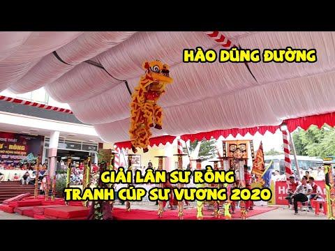 Múa Lân Hào Dũng Đường - Giải Lân Sư Rồng Tranh Cúp Sư Vương Tỉnh Bình Dương 2020   Lion Dance   tranh mua lan