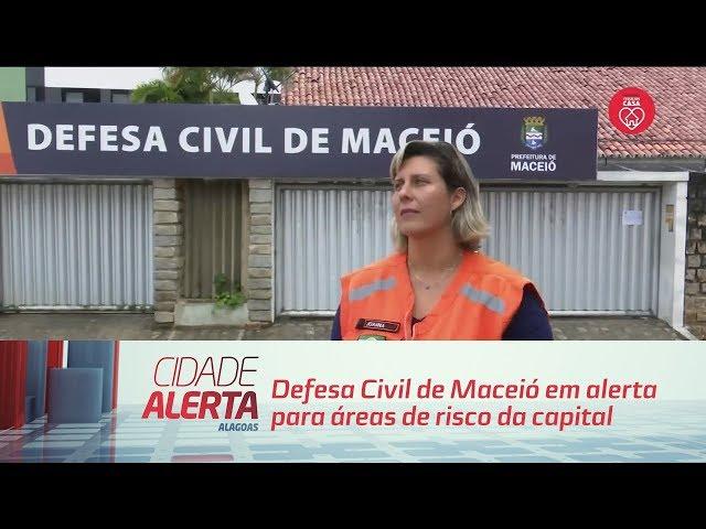 Defesa Civil de Maceió em alerta para áreas de risco da capital