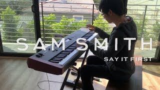 Sam Smith - Say It First - Tony Ann Piano Cover