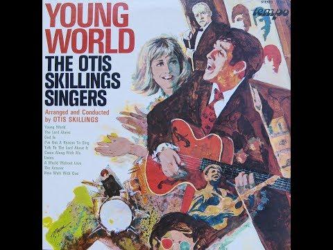 The Otis Skillings Singers - Young World (1969) [Full Album]