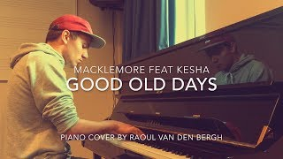 Macklemore feat Kesha - Good Old Days (Piano Cover + Sheets)