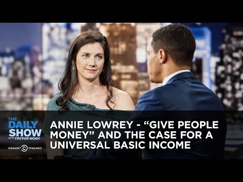 """Annie Lowrey – """"Give People Money"""" and the Case for a Universal Basic Income   The Daily Show"""