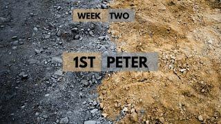 Week 2   1st Peter Sermon Series   September 12, 2021
