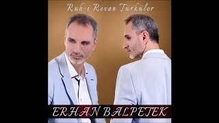 ERHAN BALPETEK -  BAHTI KARA DİYARIM