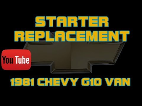 ⭐ 1981 Chevy G10 Van - 5 7 - 350 - Starter Replacement - Shimming A Starter