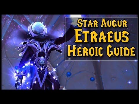 STAR AUGUR ETRAEUS - Normal/Heroic Nighthold Raid Guide