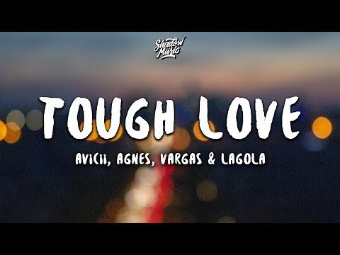 Avicii - Tough Love (Lyrics) ft. Agnes, Vargas & Lagola mp3 letöltés