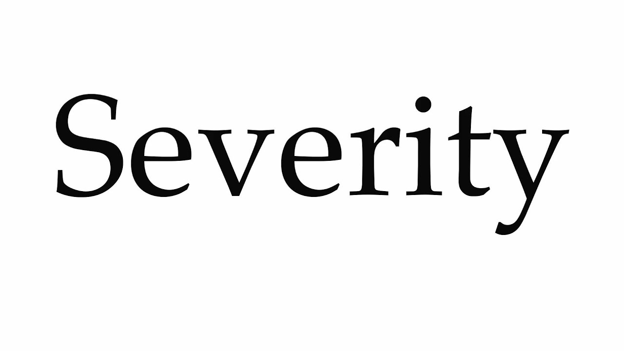 How to Pronounce Severity