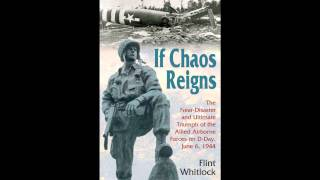 """If Chaos Reigns"" Author Flint Whitlock with Mike Rosen"