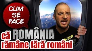CUM SE FACE CA ROMANIA RAMANE FARA ROMANI