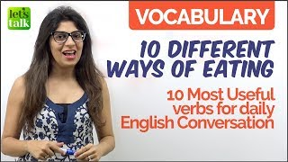 10 Verbs to describe different ways of eating. Expand your English Vocabulary - Learn English