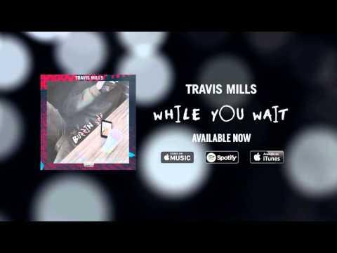 Travis Mills - Buzzin'