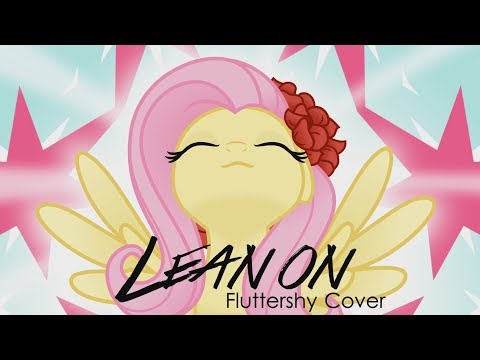 Lean On (Fluttershy Cover) II Major Lazer and DJ Snake