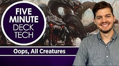 Five Minute Deck Tech : Oops, All Creatures