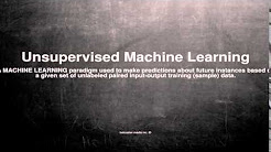 Medical vocabulary: What does Unsupervised Machine Learning mean