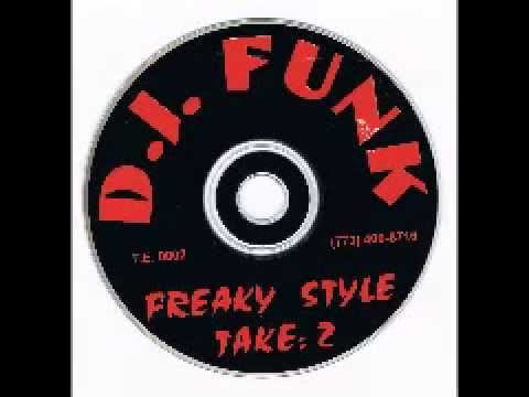 DJ Funk - Freaky Style: Take 2 - Mix 1