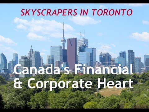 The Financial and Corporate Heart of Canada Is in Toronto