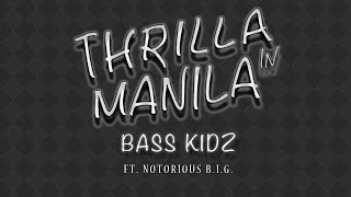 Bass Kidz ft. Notorious B.I.G. - Thrilla in Manila (Explicit) [Free Download]