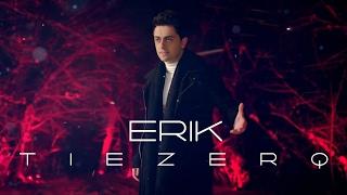 Erik - Tiezerq  (Official Music Video) 2017 4K