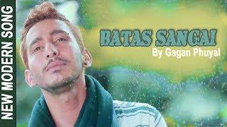 New Nepali Song-2017/2074   BATAS SANGAI   Gagan Phuyal   Ft. Anita Chand