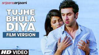 Tujhe Bhula Diya (Film Version) Video Song | Anjaana Anjaani | Ranbir Kapoor, Priyanka Chopra