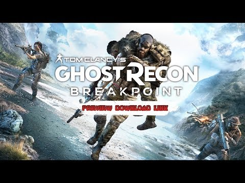 Ghost Recon Breakpoint - Gameplay & Download Link