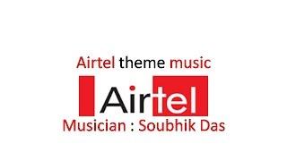 Airtel theme music(Soubhik)
