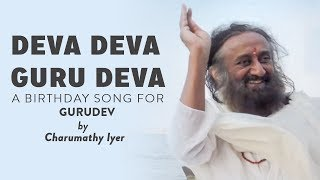 Deva Deva Guru Deva   Melodious Birthday Song for Gurudev   #CharumathyIyer   Tamil