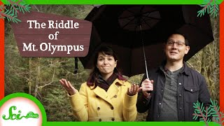 The Riddle of Washington's Mt. Olympus: A SciShow Field Trip #1