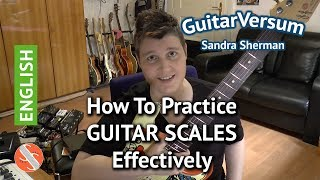 Guitar Practice: How to practice guitar scales effectively