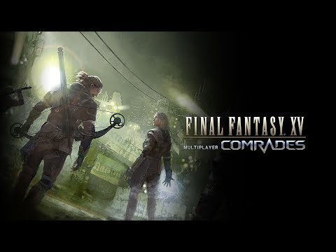 FINAL FANTASY XV MULTIPLAYER: COMRADES – Launch Trailer