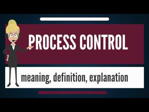 What is PROCESS CONTROL? What does PROCESS CONTROL mean? PROCESS CONTROL meaning & explanation