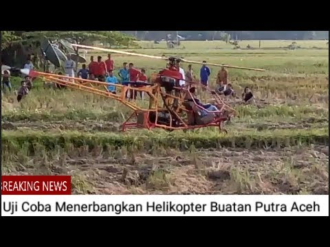 Uji Coba Pertama Helikopter Buatan Putra Aceh ll indonesia