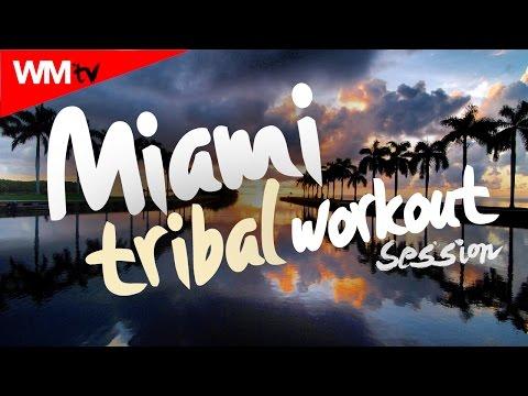 Hot Workout // Miami Tribal Workout Session (128 BPM) // WMTV