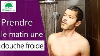 Pourquoi prendre une douche froide tous les matins ? [2018]