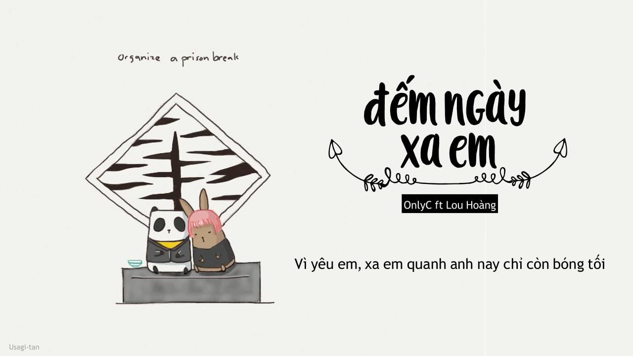 Dem Ngay Xa Em Lyrics [lyric video] Đếm ngày xa em - onlyc ft lou hoàng
