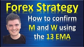 How to take M and W patterns with 13 EMA confirmation forex day trading strategy