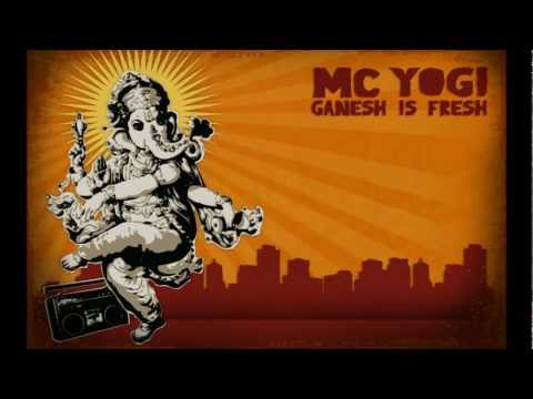 MC Yogi - Ganesh Is Fresh (featuring Jai Uttal)