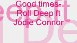 good times-roll deep ft jodie connor.wmv