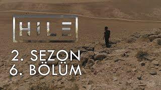 HİLE - 2.SEZON - 6. BÖLÜM - GELEN VAR