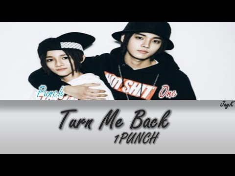 1PUNCH(원펀치) - Turn Me Back(돌려놔)  [HAN/ROM/ENG] (Color Coded Lyrics)