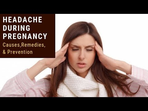 Headache during Pregnancy: Causes, Remedies and Prevention