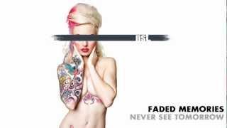Never See Tomorrow - Faded Memories (Lyrics)