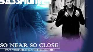 Basshunter - So Near So Close (Original Version)