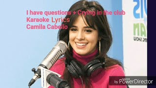 I have questions/Crying in the club karaoke/instrumental Camila Cabello