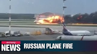 Forty-one people killed in Russian passenger plane fire