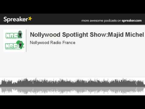 Nollywood Spotlight Show:Majid Michel (made with Spreaker)