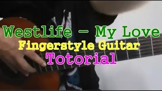 Westlife My Love Fingerstyle Guitar Tutorial Slow Version + TABS