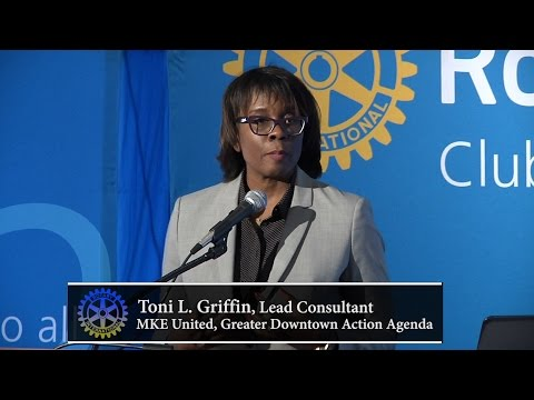 Milwaukee Rotary Club: Toni Griffin, MKE United Greater Downtown Action Agenda
